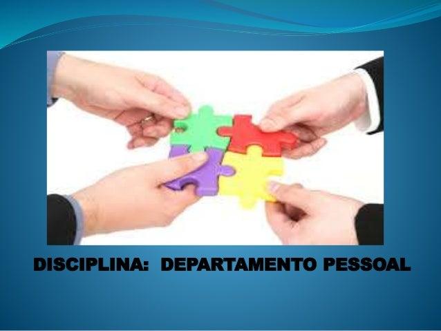 DISCIPLINA: DEPARTAMENTO PESSOAL