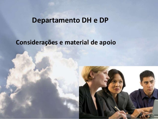 Departamento DH e DP Considerações e material de apoio