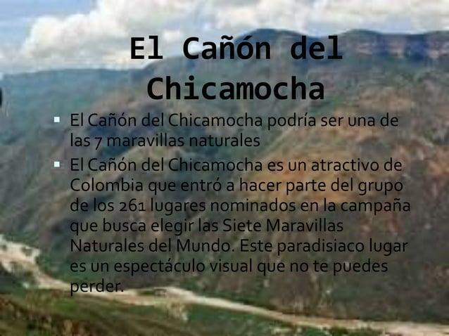 El Cañón del Chicamocha  El Cañón del Chicamocha podría ser una de las 7 maravillas naturales  El Cañón del Chicamocha e...