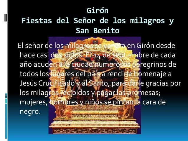 Girón Fiestas del Señor de los milagros y San Benito El señor de los milagros se venera en Girón desde hace casi dos siglo...