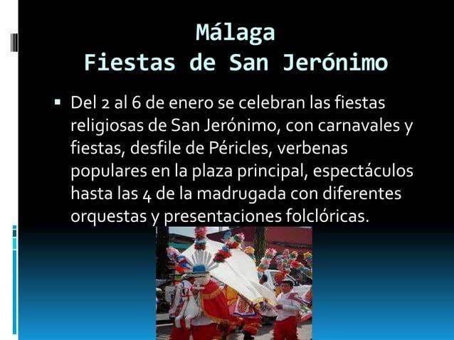 Málaga Fiestas de San Jerónimo  Del 2 al 6 de enero se celebran las fiestas religiosas de San Jerónimo, con carnavales y ...