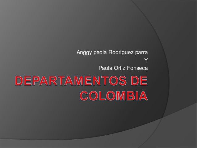 Anggy paola Rodríguez parra Y Paula Ortiz Fonseca