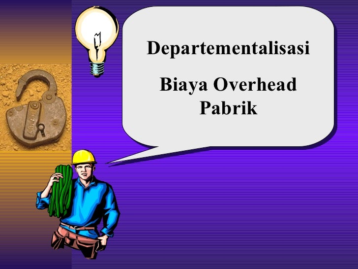 Departementalisasi Biaya Overhead Pabrik