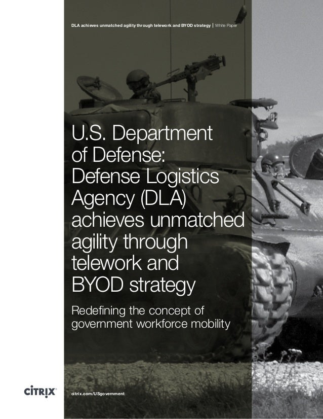 DLA achieves unmatched agility through telework and BYOD strategy  White Paper  U.S. Department of Defense: Defense Logist...