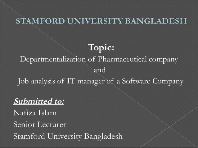 Topic:  Departmentalization of Pharmaceutical company                        and Job analysis of IT manager of a Software ...
