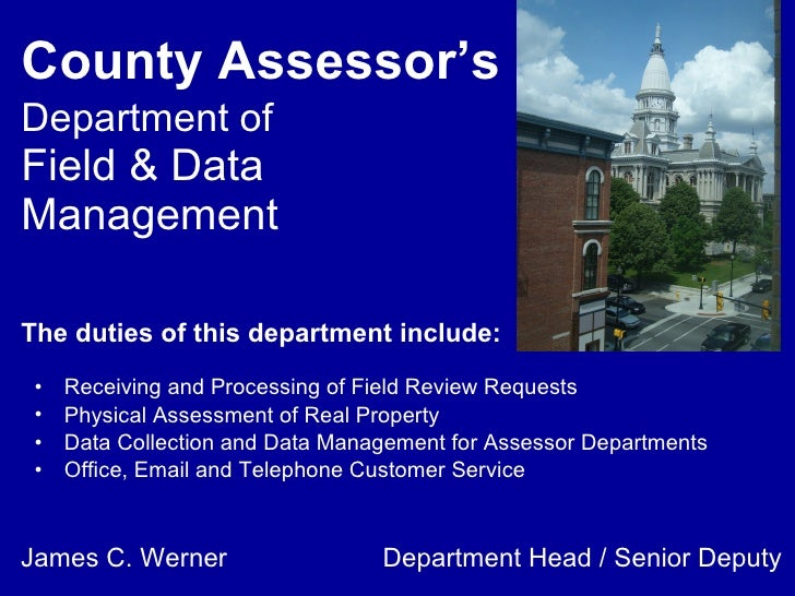 County Assessor's   Department of   Field & Data Management <ul><li>Receiving and Processing of Field Review Requests </li...