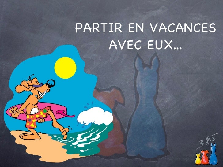 PARTIR EN VACANCES AVEC EUX…