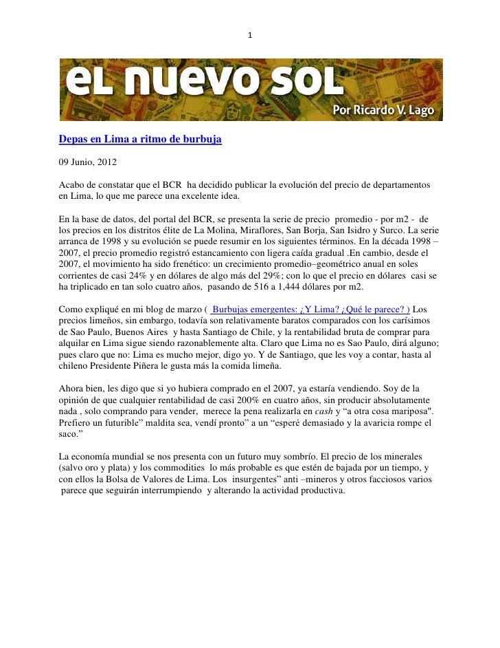 1Depas en Lima a ritmo de burbuja09 Junio, 2012Acabo de constatar que el BCR ha decidido publicar la evolución del precio ...