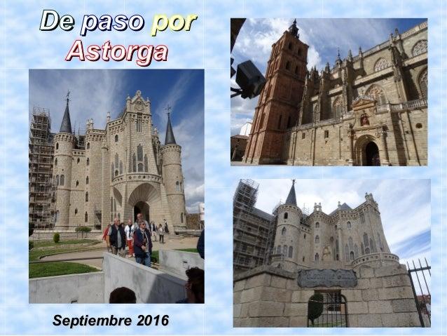 DeDe pasopaso porpor AstorgaAstorga Septiembre 2016Septiembre 2016