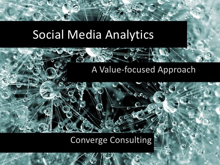 Social Media Analytics          A Value-focused Approach      Converge Consulting
