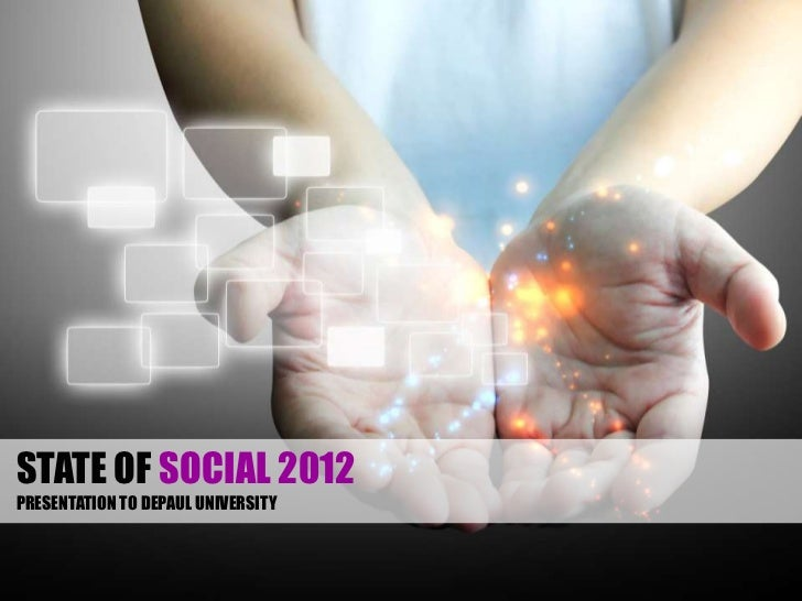 STATE OF SOCIAL 2012PRESENTATION TO DEPAUL UNIVERSITY