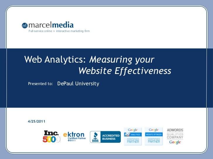 Full-service online + interactive marketing firmWeb Analytics: Measuring your            Website EffectivenessPresented to...