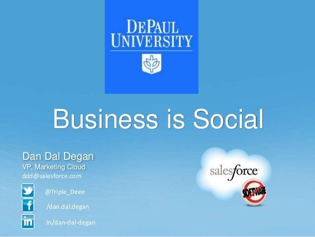 Dan Dal DeganVP, Marketing Cloud@Triple_DeeeIn/dan-dal-degan/dan.dal.deganddd@salesforce.comBusiness is Social