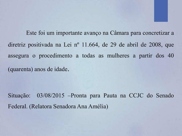Este foi um importante avanço na Câmara para concretizar a diretriz positivada na Lei nº 11.664, de 29 de abril de 2008, q...