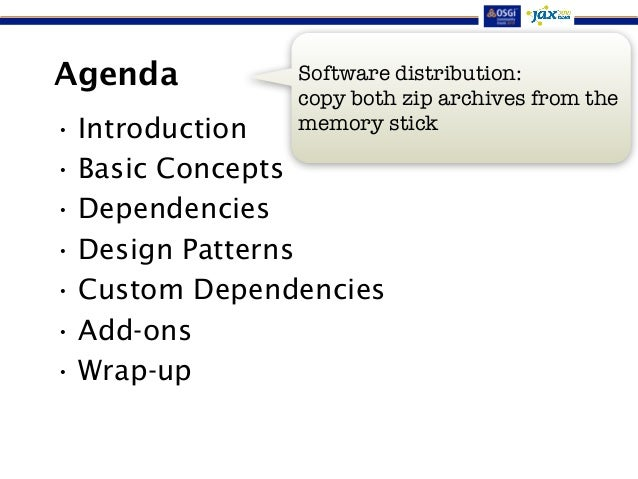 Agenda  • Introduction  • Basic Concepts  • Dependencies  • Design Patterns  • Custom Dependencies  • Add-ons  • Wrap-up  ...
