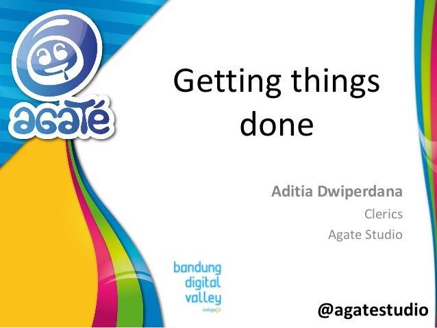 @agatestudio Getting things done Aditia Dwiperdana Clerics Agate Studio