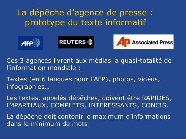 La dépêche d'agence de presse :prototype du texte informatifCes 3 agences livrent aux médias la quasi-totalité del'informa...