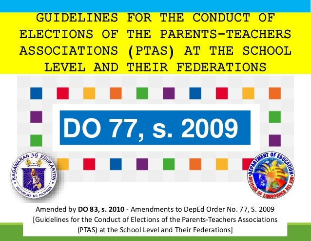 GUIDELINES FOR THE CONDUCT OF ELECTIONS OF THE PARENTS-TEACHERS ASSOCIATIONS (PTAS) AT THE SCHOOL LEVEL AND THEIR FEDERATI...