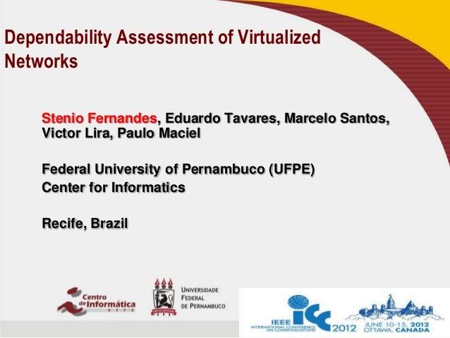 Stenio Fernandes, Eduardo Tavares, Marcelo Santos, Victor Lira, Paulo Maciel Federal University of Pernambuco (UFPE) Cente...