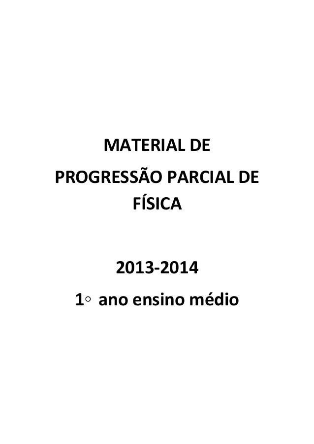 MATERIAL DE PROGRESSÃO PARCIAL DE FÍSICA 2013-2014 1◦ ano ensino médio