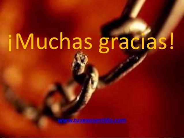 ¡Muchas gracias!  www.tusexosentido.com