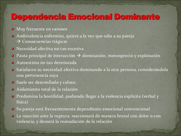 """La dependencia emocional dominante es laresponsable de muchos casos de violenciadoméstica e incluso de """"crímenes pasionale..."""