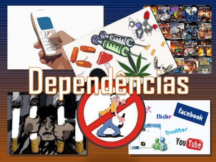 Introdução Neste simples trabalho irei abordar como temaprincipal as diversas DEPENDÊNCIAS comotabaco, drogas, bebidas alc...