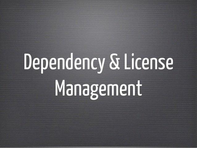 Dependency & License Management