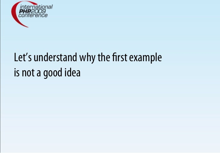 Let's understand why the first example is not a good idea