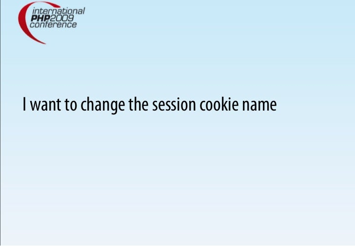 I want to change the session cookie name