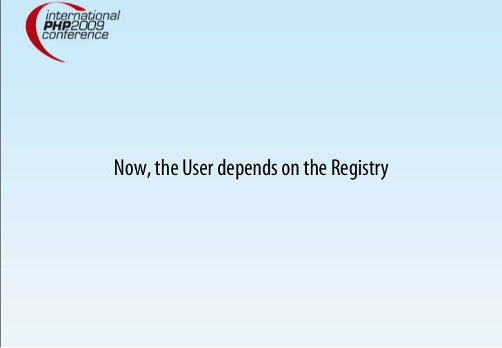 Now, the User depends on the Registry