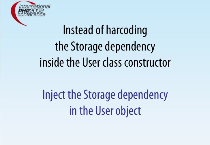 Instead of harcoding     the Storage dependency inside the User class constructor  Inject the Storage dependency        in...