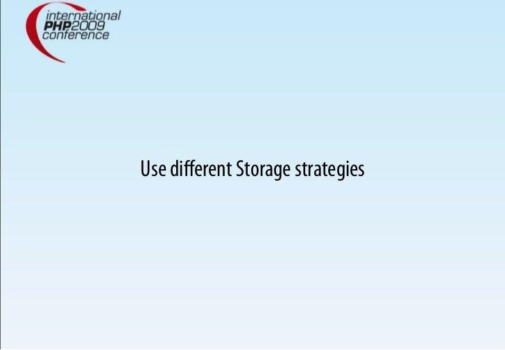 Use different Storage strategies