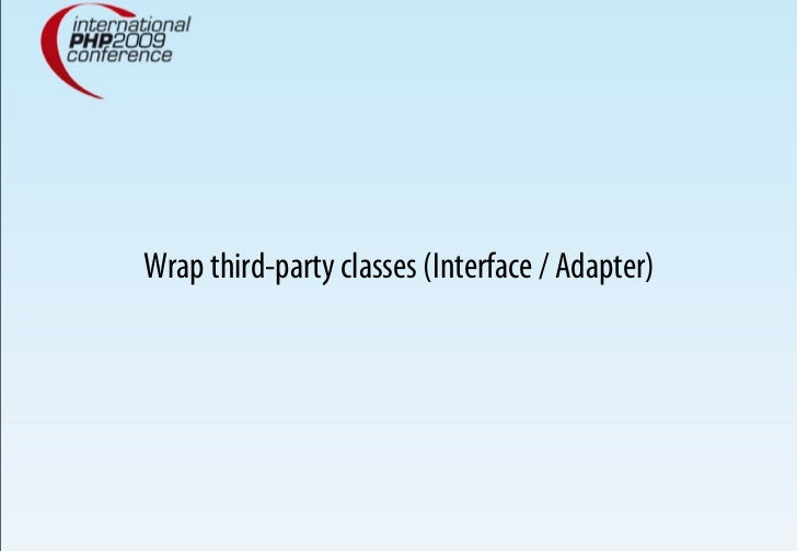 Wrap third-party classes (Interface / Adapter)