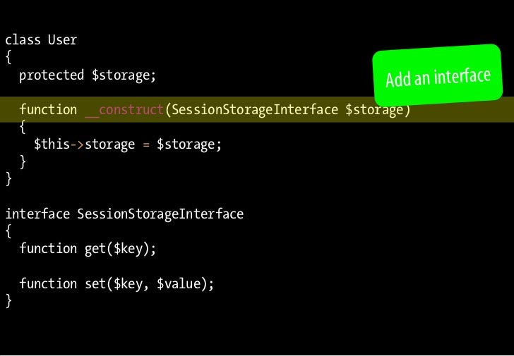 class User {   protected $storage;                                                       Add an interface     function __c...