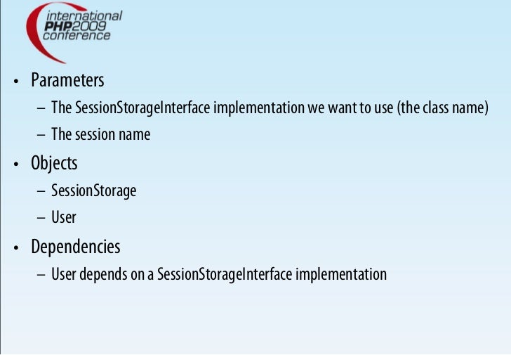 • Parameters    – The SessionStorageInterface implementation we want to use (the class name)    – The session name • O...