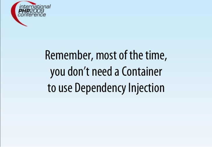 Remember, most of the time,  you don't need a Container to use Dependency Injection