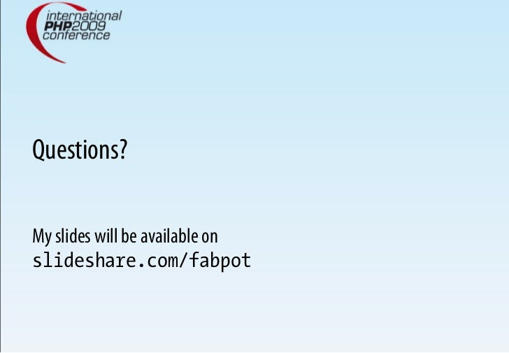 Questions?  My slides will be available on slideshare.com/fabpot