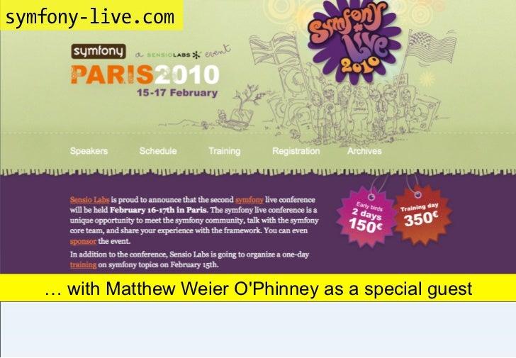 symfony-live.com              with Matthew Weier O'Pheinney        … with Matthew Weier O'Phinney as a special guest