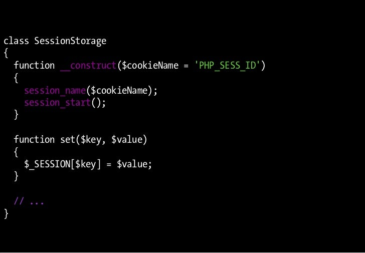 class SessionStorage {   function __construct($cookieName = 'PHP_SESS_ID')   {     session_name($cookieName);     session_...
