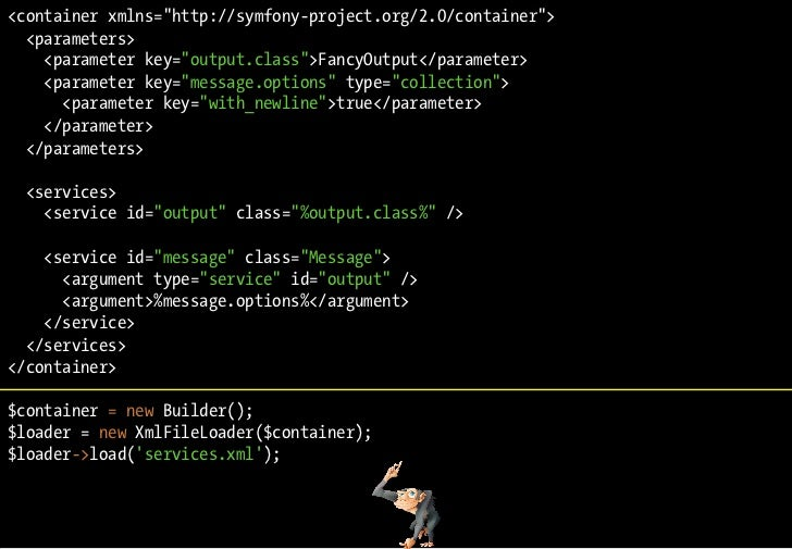 """<container xmlns=""""http://symfony-project.org/2.0/container"""">   <parameters>     <parameter key=""""output.class"""">FancyOutput<..."""