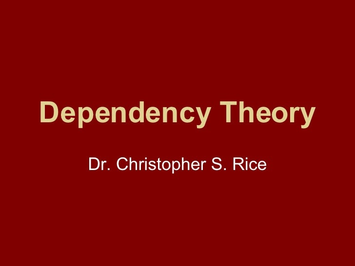 Dependency Theory Dr. Christopher S. Rice