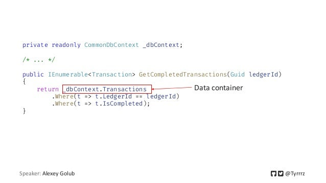 private readonly CommonDbContext _dbContext; /* ... */ public IEnumerable<Transaction> GetCompletedTransactions(Guid ledge...