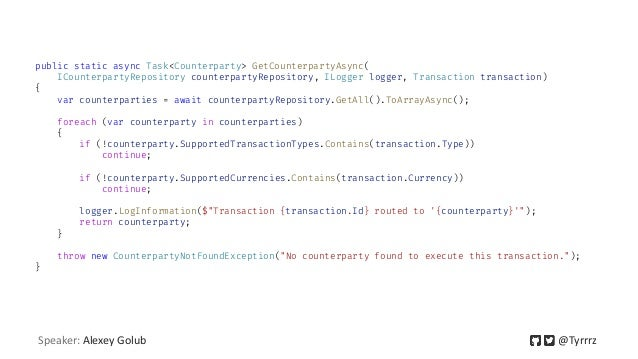 public static async Task<Counterparty> GetCounterpartyAsync( ICounterpartyRepository counterpartyRepository, ILogger logge...