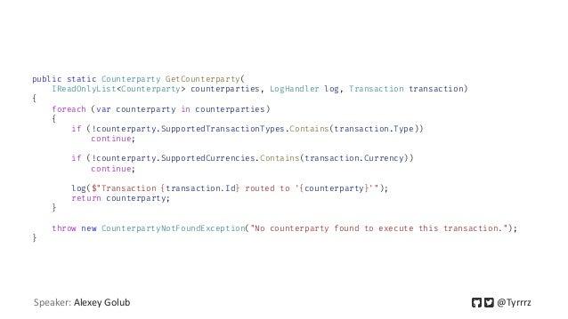 public static Counterparty GetCounterparty( IReadOnlyList<Counterparty> counterparties, LogHandler log, Transaction transa...
