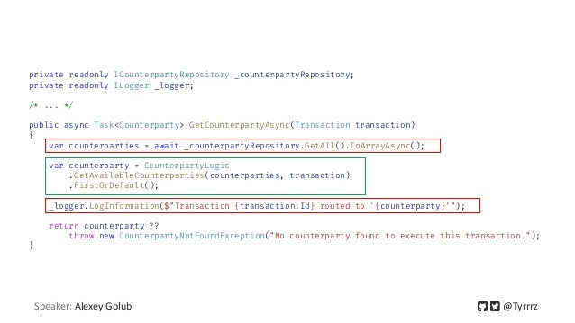 private readonly ICounterpartyRepository _counterpartyRepository; private readonly ILogger _logger; /* ... */ public async...