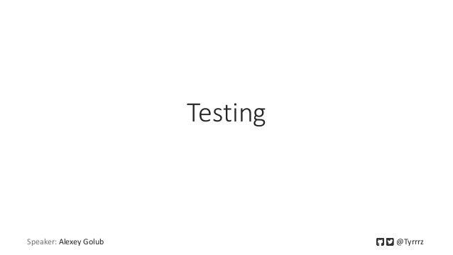 Testing Speaker: Alexey Golub @Tyrrrz
