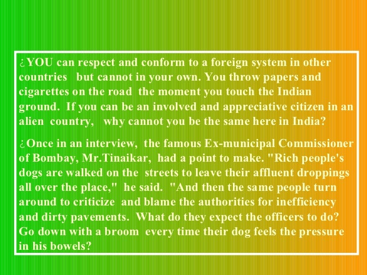 <ul><li>YOU can respect and conform to a foreign system in other countries  but cannot in your own. You throw papers and c...