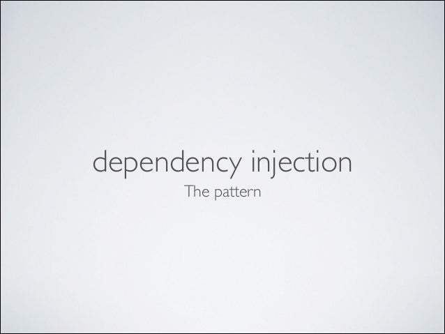 dependency injection The pattern