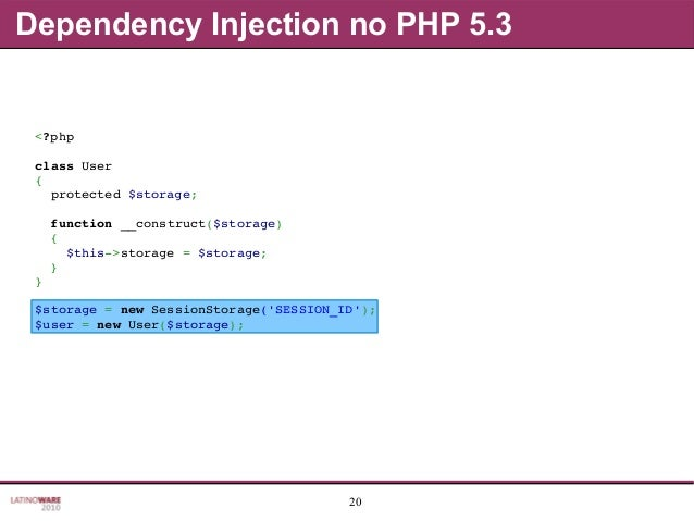 20 Dependency Injection no PHP 5.3 <?php classUser { protected$storage; function__construct($storage) { $this...